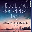 Das Licht der letzten Tage Audiobook by Emily St. John Mandel Narrated by Stephanie Kellner