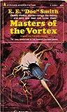 """Masters of the Vortex (Pyramid SF, X-1851) (0515018511) by E. E. """"Doc"""" Smith"""