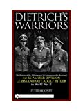 Dietrichs Warriors: The History of the 3. Kompanie 1st Panzergrenadier Regiment 1st SS Panzer Division Leibstandarte Adolf Hitler in World War II (0764319841) by Peter Mooney