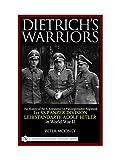 Dietrichs Warriors: The History of the 3. Kompanie 1st Panzergrenadier Regiment 1st SS Panzer Division Leibstandarte Adolf Hitler in World War II (0764319841) by Peter Mooney