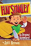 Flat Stanley: His Original Adventure! (0060097914) by Brown, Jeff