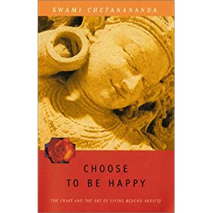 Choose to be Happy: The Craft and the Art of Living Beyond Anxiety