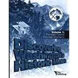 Discovering Washington's Historic Mines, Vol. 1: The West Central Cascade Mountains