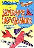Avions en papier : Faire des avions et objets volants en papier...
