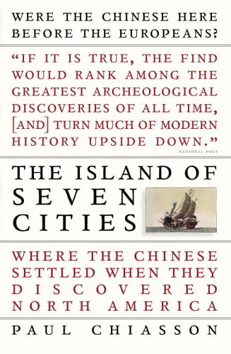 The Island of Seven Cities: Where the Chinese Settled When They Discovered North America (Chinese Discovered America compare prices)