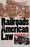 Railroads and American Law (0700611444) by Ely, James W.