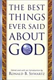 img - for The Best Things Ever Said About God book / textbook / text book