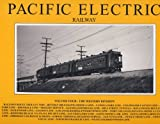 Pacific Electric Railway, Volume 4: The Western Division