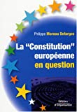 """echange, troc Philippe Moreau Defarges - La """"Constitution"""" européenne en question"""