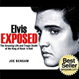 img - for Elvis Exposed: The Amazing Life and Tragic Death of the King of Rock 'n Roll (Volume 1) by Mr Joe Bensam (2014-02-16) book / textbook / text book