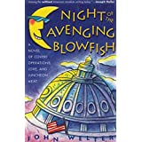 Night of the Avenging Blowfish: A Novel of Covert Operations, Love, and Luncheon Meat ~ John Welter