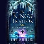 The King's Traitor: The Kingfountain Series, Book 3 | Jeff Wheeler
