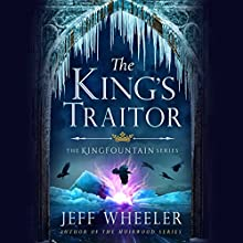 The King's Traitor: The Kingfountain Series, Book 3 Audiobook by Jeff Wheeler Narrated by Kate Rudd