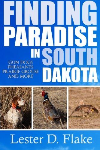 Finding Paradise in South Dakota: gun dogs, pheasants, prairie grouse, and more