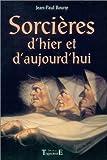 echange, troc Jean-Paul Bourre - Sorcières d'hier et d'aujourd'hui