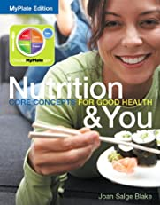 Nutrition & You Core Concepts for Good Health, MyPlate Edition with MyNutritionLab