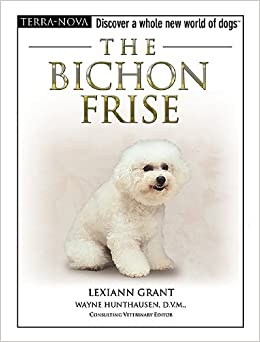 The Bichon Frise (Terra-Nova): Lexiann Grant: 9780793836284: Amazon