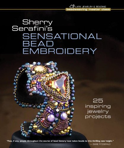 Sherry Serafini's Sensational Bead Embroidery: 25 Inspiring Jewelry Projects (Beadweaving Master Class) / Вышивка бисером / Реме