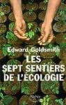 Les sept sentiers de l'�cologie par Goldsmith