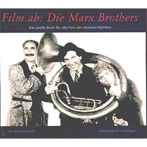 Film ab: Die Marx Brothers: Das große Buch für alle Fans der Anarcho-Komiker