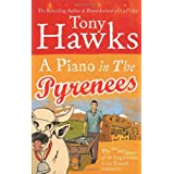 A Piano In The Pyrenees: The Ups and Downs of an Englishman in the French Mountainsby Tony Hawks