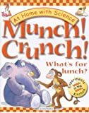 img - for Munch! Crunch!: What's for Lunch? (At Home with Science) book / textbook / text book