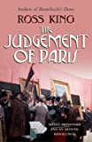 The Judgement of Paris: Manet, Meisonnier and An Artistic Revolution (0701176830) by King, Ross