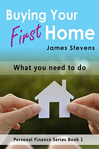 Buying Your First Home: What You Need to Do (Personal Finance Series Book 1) PDF