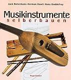 Musikinstrumente selberbauen - Jack Botermans, Herman Dewit, Hans Goddefroy