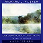 Celebration of Discipline: The Path to Spiritual Growth | Richard J. Foster