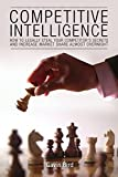 img - for Competitive Intelligence: How To Legally Steal Your Competitor's Secrets And Increase Market Share Almost Overnight. (Competitive Advantage, Market Research, ... SWOT Analysis, Blue Ocean Strategy) book / textbook / text book