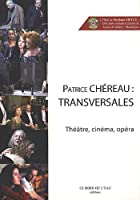 Patrice Chereau : Transversales : Théâtre, cinéma, opéra (1DVD)