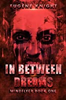 In Between Dreams (Mindflyer's Book 1)