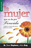 La Mujer Que Se Da Por Vencida: Cuando Tu Corazon Esta Vacio y Pierdes Tus Suenos = The Walk Out Woman (Favoritos) (Spanish Edition) (0789920190) by Stephens, Steve