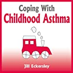 Coping with Childhood Asthma   Jill Eckersley