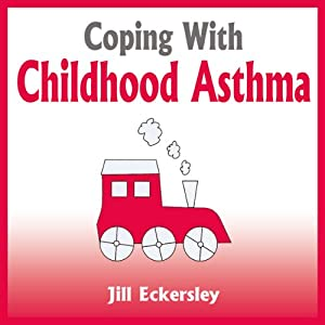 Coping with Childhood Asthma | [Jill Eckersley]