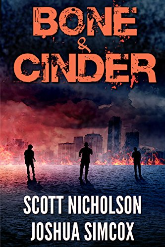 Bone And Cinder: A Post-Apocalyptic Thriller (Zapheads Book 1) by