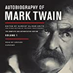 Autobiography of Mark Twain, Volume 1: The Complete and Authoritative Edition | Mark Twain