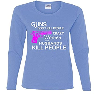 Crazy Women With Husbands Kill People Missy Fit Long Sleeve T-Shirt