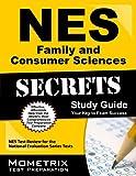 NES Family and Consumer Sciences (310) Exam Secrets
