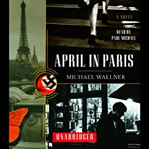 April in Paris: A Novel | [Michael Wallner]