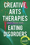 img - for Creative Arts Therapies and Clients with Eating Disorders book / textbook / text book