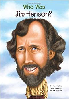 Who Was Jim Henson?: Joan Holub, Nancy Harrison: 9780448454061: Amazon