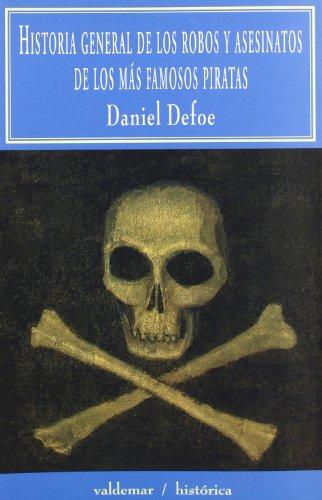 Historia general de los robos y asesinatos de los más famosos piratas (Histórica)