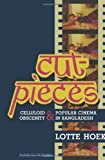 Cut-Pieces: Celluloid Obscenity and Popular Cinema in Bangladesh (South Asia Across the Disciplines)
