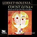 Count Luna (       UNABRIDGED) by Alexander Lernet-Holenia Narrated by Charlton Griffin