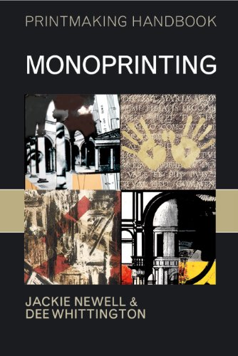 Monoprinting (Printmaking Handbooks (A&C Black))