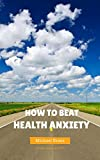 How to Beat Health Anxiety