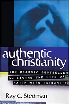 authentic christianity ray c stedman 9781572930179