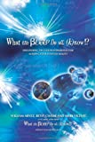 What the Bleep Do We Know!?(TM): Discovering the Endless Possibilities for Altering Your Everyday Reality (0757305628) by Arntz, William